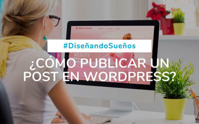 ¿Cómo publicar un post en WordPress?